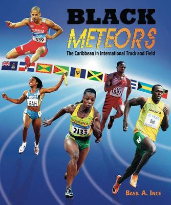 Black Meteors: The Caribbean in International Track and Field (Paperback)