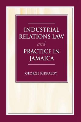 Industrial Relations Law and Practice in Jamaica (Paperback)