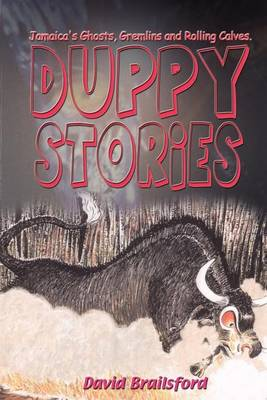 Duppy Stories: Ghosts, Gremlins and Rolling Calves (Paperback)