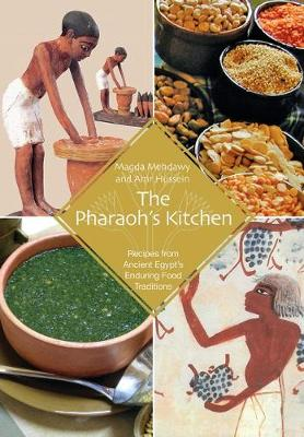 The Pharaoh's Kitchen: Recipes from Ancient Egypt's Enduring Food Traditions (Paperback)