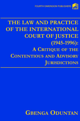 The Law and Practice of the International Court of Justice 1945-1996 (Paperback)