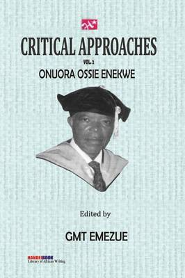 Critical Approaches Vol 2. Onuora Ossie Enekwe (Paperback)
