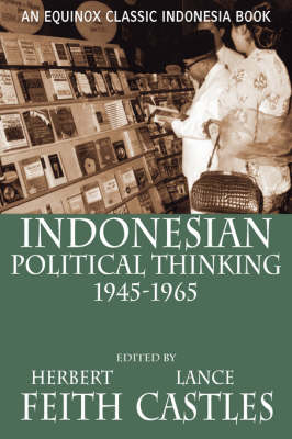 Indonesian Political Thinking 1945-1965 (Paperback)