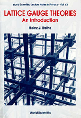 Introduction to Lattice Gauge Theories - Lecture Notes in Physics Vol 43 (Paperback)