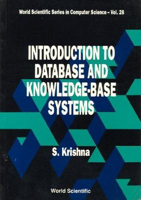 Introduction to Database and Knowledge-Base Systems - World Scientific Series in Computer Science Vol 28 (Hardback)