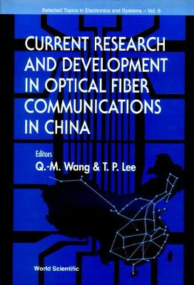 Current Research and Development in Optical Fiber Communications in China - Selected Topics in Electronics & Systems S. v. 8 (Hardback)