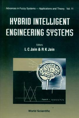 Hybrid Intelligent Engineering Systems - Advances in Fuzzy Systems - Applications & Theory S. v. 11 (Hardback)