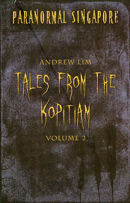 Paranormal Singapore: v. 2: Tales from the Kopitiam (Paperback)