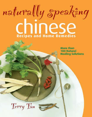 Naturally Speaking: Chinese Recipes and Home Remedies - Naturally Speaking (Hardback)