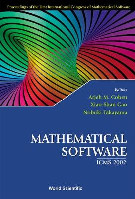 Mathematical Software - Proceedings of the First International Congress of Mathematical Software (Hardback)