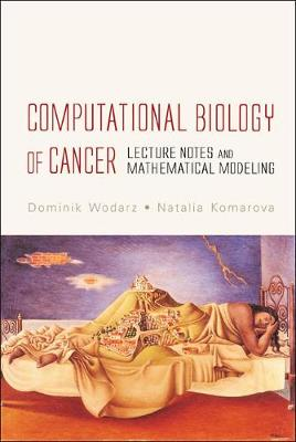 Computational Biology of Cancer: Lecture Notes and Mathematical Modeling (Hardback)