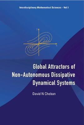 Global Attractors of Non-Autonomous Dissipative Dynamical Systems - Interdisciplinary Mathematical Sciences v. 1 (Hardback)