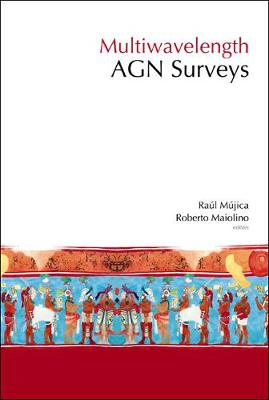 Multiwavelength AGN Surveys: Proceedings of the Guillermo Haro Conference 2003, Cozumel, Mexico, 8-12 December 2003 (Hardback)