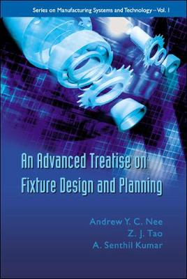 An Advanced Treatise on Fixture Design and Planning - Series on Manufacturing Systems and Technology No. 1 (Hardback)