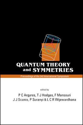 Quantum Theory and Symmetries: Proceedings of the 3rd International Symposium, Cincinnati, USA, 10-14 September 2003 (Hardback)