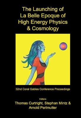 Launching of la Belle Epoque of High Energy Physics and Cosmology: A Festschrift for Paul Frampton in His 60th Year and Memorial Tributes to Behram Kursunoglu (1922-2003), Proceedings of the 32nd Coral Gables Conference, Fort Lauderdale, Florida, USA, 17-21 December (Hardback)