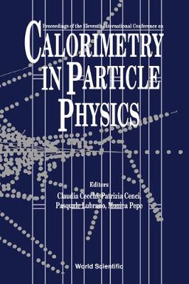 Calorimetry in Particle Physics: Proceedings of the Eleventh International Conference, Perugia, Italy, 29 March-2 April 2004 (Hardback)