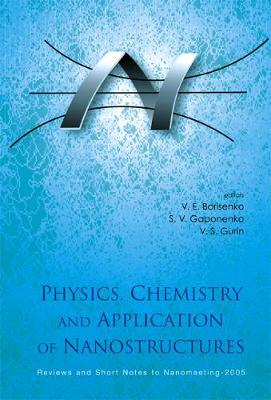 Physics, Chemistry and Application of Nanostructures - Reviews and Short Notes to Nanomeeting 2005 (Hardback)