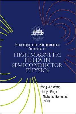 High Magnetic Fields in Semiconductor Physics: Proceedings of the 16th International Conference, Tallahassee, Florida, USA 2 - 6 August 2004 (Hardback)
