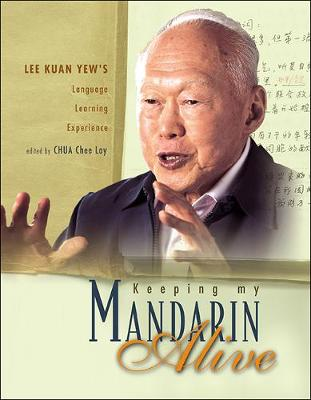 Keeping My Mandarin Alive: Lee Kuan Yew's Language Learning Experience (Mixed media product)