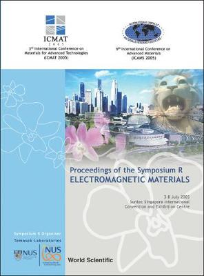 Electromagnetic Materials: Proceedings of the Symposium R, Suntec Singapore International Convention and Exhibition Centre 3-8 July 2005 (Paperback)