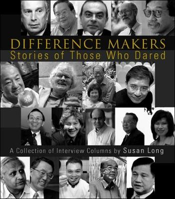 Difference Makers: Stories of Those Who Dared - A Collection of Interview Columns by Susan Long (Paperback)