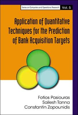 Application of Quantitative Techniques for the Prediction of Bank Acquisition Targets - Series on Computers & Operations Research No. 5 (Hardback)