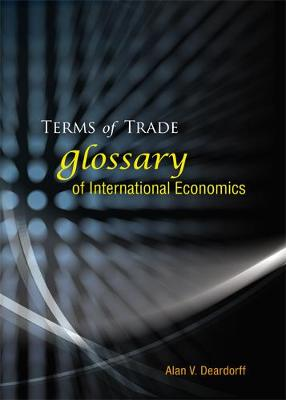 Terms of Trade: Glossary of International Economics (Hardback)