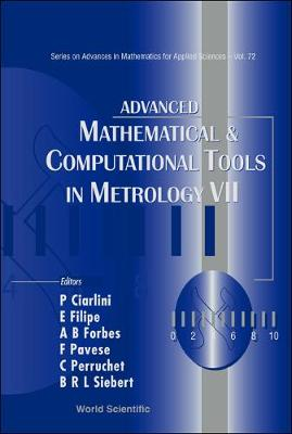 Advanced Mathematical and Computational Tools in Metrology: v. 7 - Series on Advances in Mathematics for Applied Sciences No. 72 (Hardback)