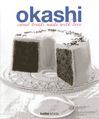 Okashi Treats: Sweet Creations with a Japanese Touch (Paperback)