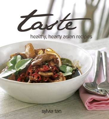 Taste: Healthy, Hearty Asian Recipes (Paperback)