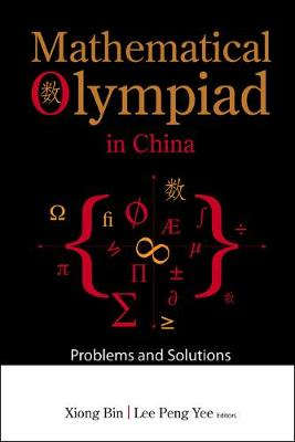 Mathematical Olympiad in China: Problems and Solutions (Paperback)