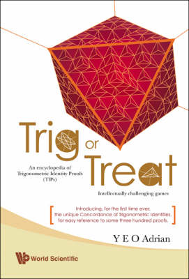 Trig or Treat: An Encyclopedia of Trigonometric Identity Proofs (TIPs) with Intellectually Challenging Games (Paperback)