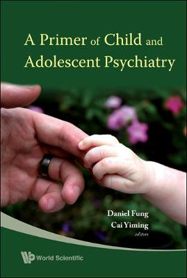A Primer of Child and Adolescent Psychiatry (Hardback)