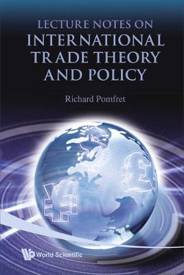 Lecture Notes on International Trade Theory and Policy (Hardback)
