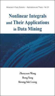 Nonlinear Integrals and Their Applications in Data Mining - Advances in Fuzzy Systems - Applications & Theory S. v. 24 (Hardback)