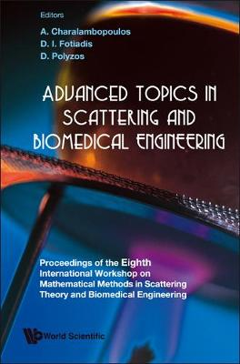 Advanced Topics in Scattering and Biomedical Engineering - Proceedings of the 8th International Workshop on Mathematical Methods in Scattering Theory and Biomedical Engineering (Hardback)