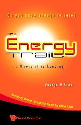 The Energy Trail: Do You Know Enough to Care? (Paperback)