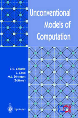 Unconventional Models of Computation: Proceedings of the First International Conference - Umc '98 - Discrete Mathematics and Theoretical Computer Science (Paperback)