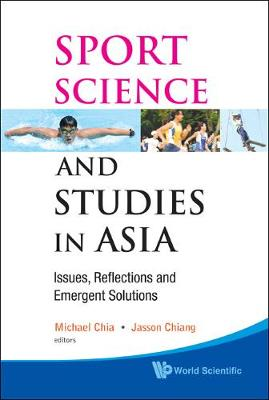 Sport Science and Studies in Asia: Issues, Reflections and Emergent Solutions (Hardback)