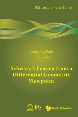 Schwarz's Lemma from a Differential Geometric Viewpoint - IISc Lecture Notes Series No. 2 (Hardback)