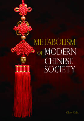 Metabolism of Modern Chinese Society - Metabolism of Modern Chinese Society (Hardback)