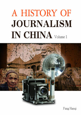 A History of Journalism in China: (10-volume Set) - A History of Journalism in China (Hardback)