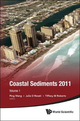 The Proceedings of the Coastal Sediments 2011: Volume 1 (Paperback)