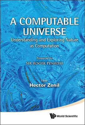 A Computable Universe: Understanding and Exploring Nature as Computation (Hardback)