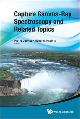 Capture Gamma-Ray Spectroscopy and Related Topics: Proceedings of the Fourteenth International Symposium (Hardback)