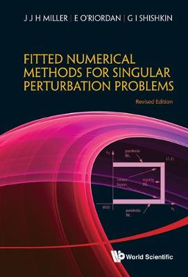 Fitted Numerical Methods for Singular Perturbation Problems: Error Estimates in the Maximum Norm for Linear Problems in One and Two Dimensions (Hardback)