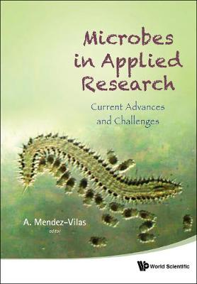 Microbes in Applied Research: Current Advances and Challenges (Hardback)