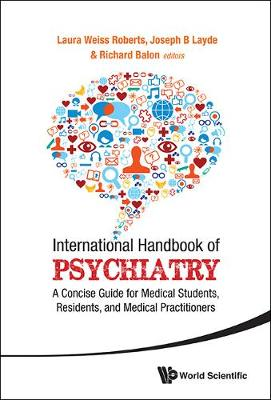 International Handbook of Psychiatry: A Concise Guide for Medical Students, Residents, and Medical Practitioners (Hardback)