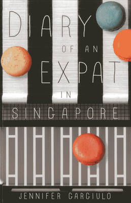 Diary of an Expat in Singapore (Paperback)
